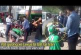 Clip: Vặt gương xe Lexus bị bắt tại trận, thanh niên quỳ gối van xin