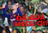 Messi hay đến mức CĐV đối thủ phải hát tên anh