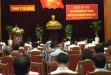 Thực hiện Nghị quyết TƯ4: Đà Nẵng kỷ luật 342 đảng viên vi phạm