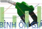 Bỏ Quỹ bình ổn xăng, dầu: Phải giải trình tiền quỹ...