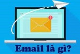 Email là gì? Cách thức hoạt động của email ra sao?