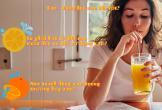 Những thời điểm không nên ăn hoặc uống nước cam để tránh gây hại cho cơ thể